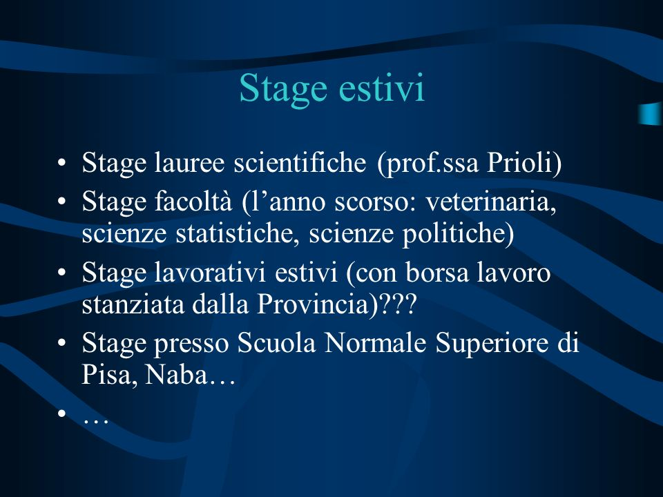 Stage estivi Stage lauree scientifiche (prof.ssa Prioli)
