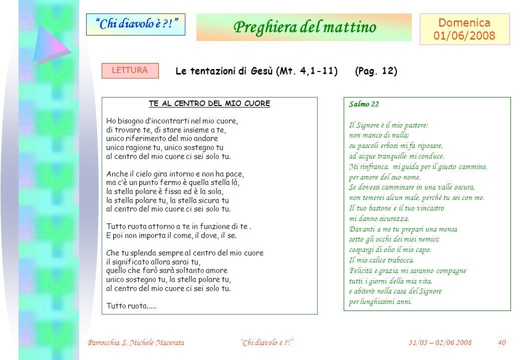 Le tentazioni di Gesù (Mt. 4,1-11) TE AL CENTRO DEL MIO CUORE
