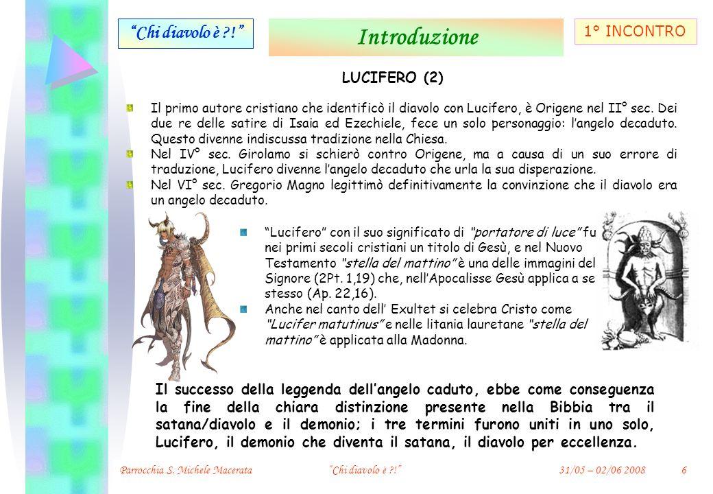 Introduzione Chi diavolo è ! 1° INCONTRO LUCIFERO (2)