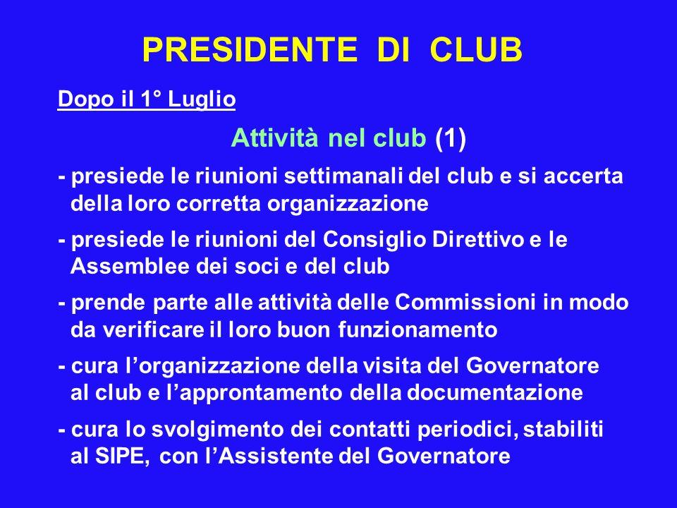 PRESIDENTE DI CLUB Attività nel club (1) Dopo il 1° Luglio
