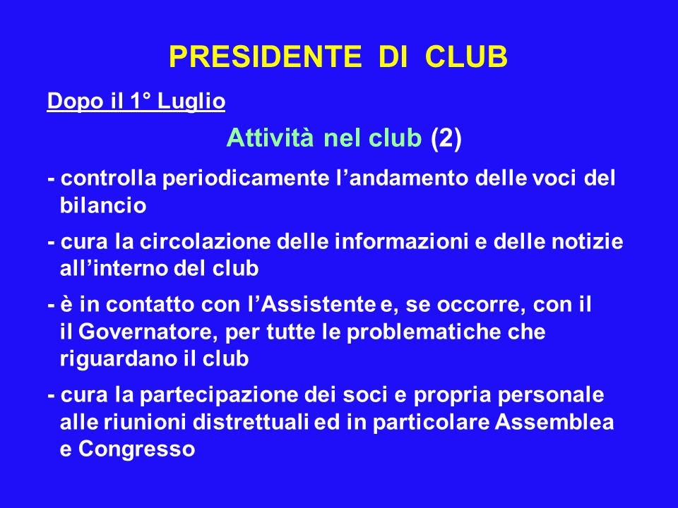 PRESIDENTE DI CLUB Attività nel club (2) Dopo il 1° Luglio