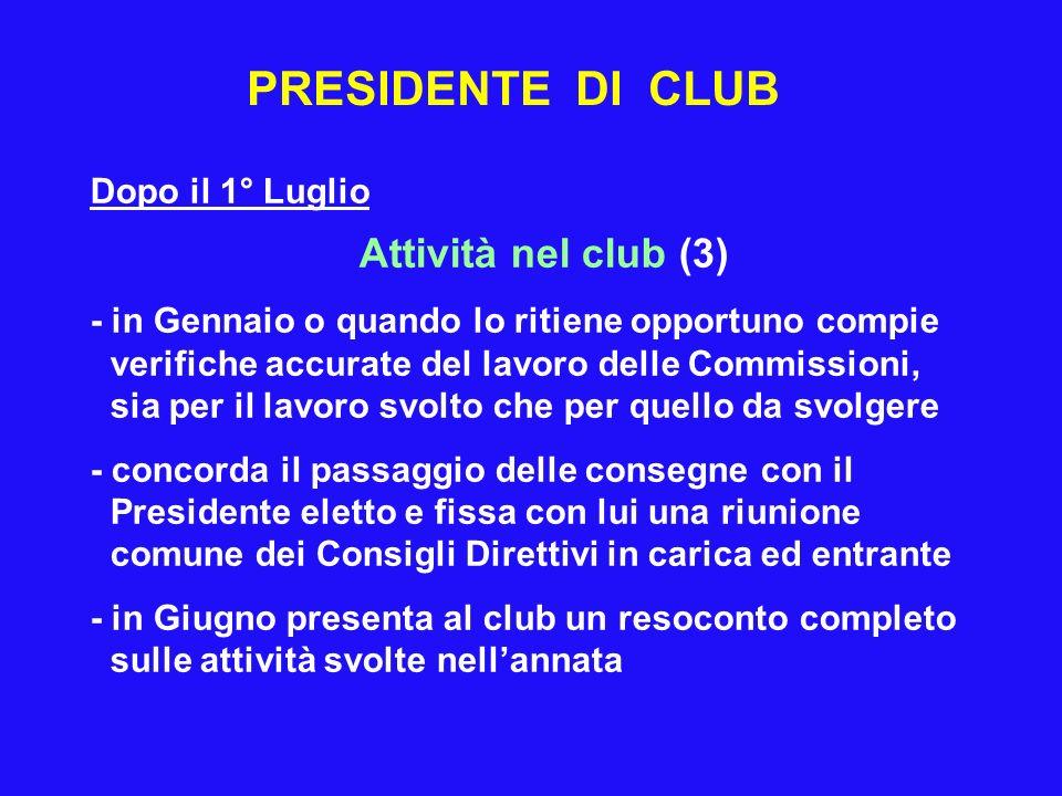PRESIDENTE DI CLUB Attività nel club (3) Dopo il 1° Luglio