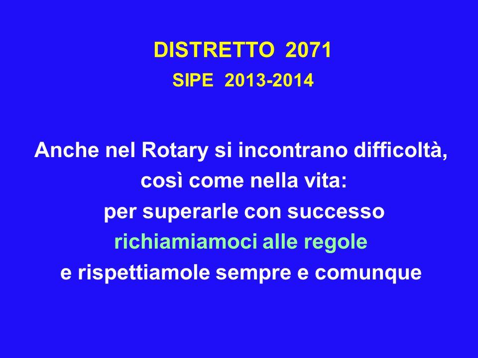 Anche nel Rotary si incontrano difficoltà, così come nella vita: