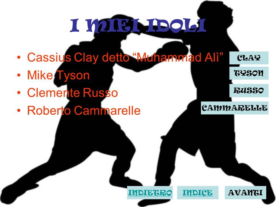 I MIEI IDOLI Cassius Clay detto Muhammad Alì Mike Tyson