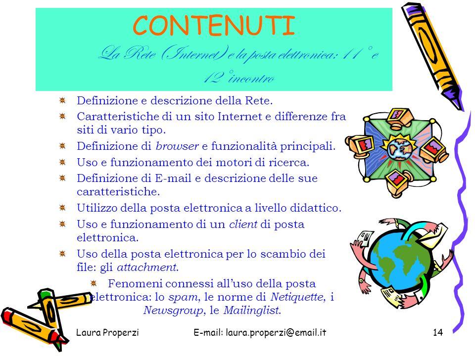 CONTENUTI La Rete (Internet) e la posta elettronica: 11° e 12°incontro