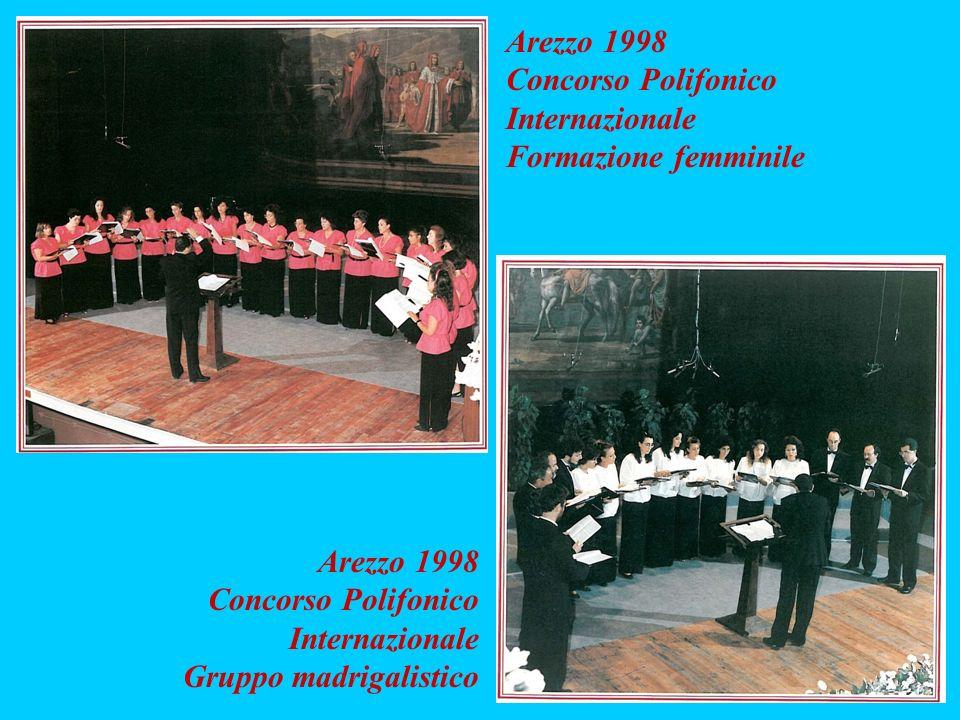 Arezzo 1998 Concorso Polifonico Internazionale. Formazione femminile. Arezzo 1998. Concorso Polifonico Internazionale.