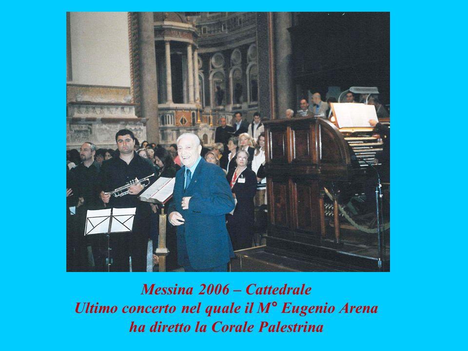 Messina 2006 – Cattedrale Ultimo concerto nel quale il M° Eugenio Arena ha diretto la Corale Palestrina
