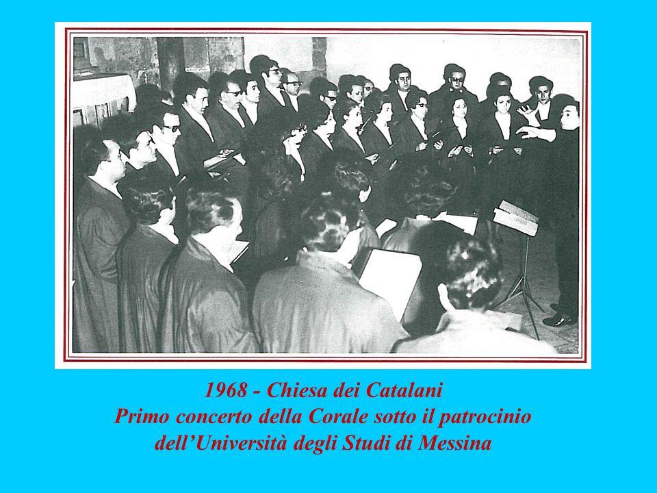 1968 - Chiesa dei Catalani Primo concerto della Corale sotto il patrocinio dell'Università degli Studi di Messina.