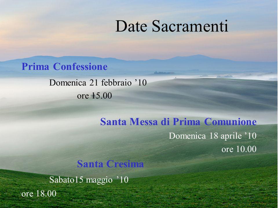 Date Sacramenti Prima Confessione Domenica 21 febbraio '10 ore 15.00