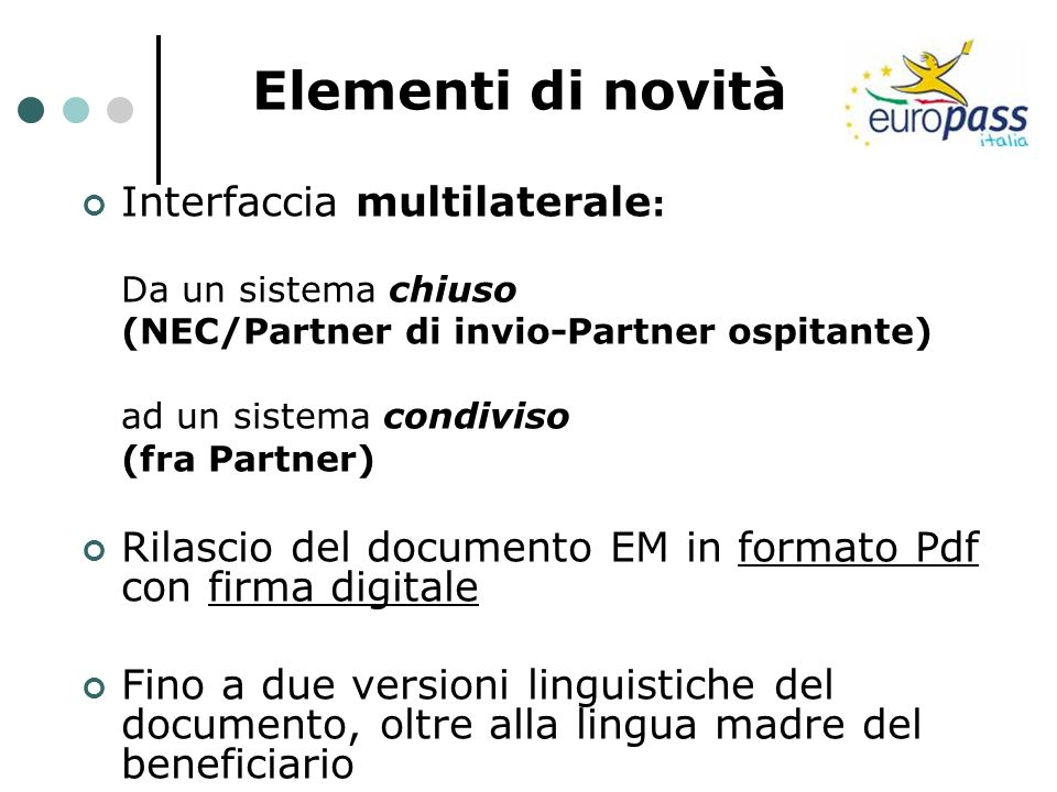 Elementi di novità Interfaccia multilaterale: