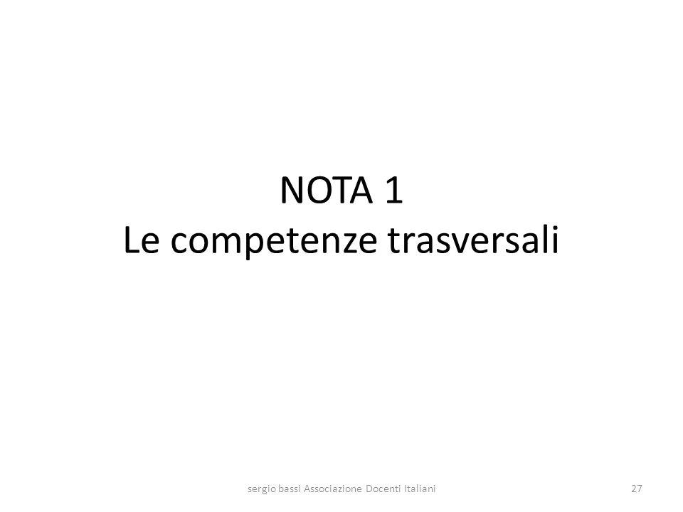 NOTA 1 Le competenze trasversali