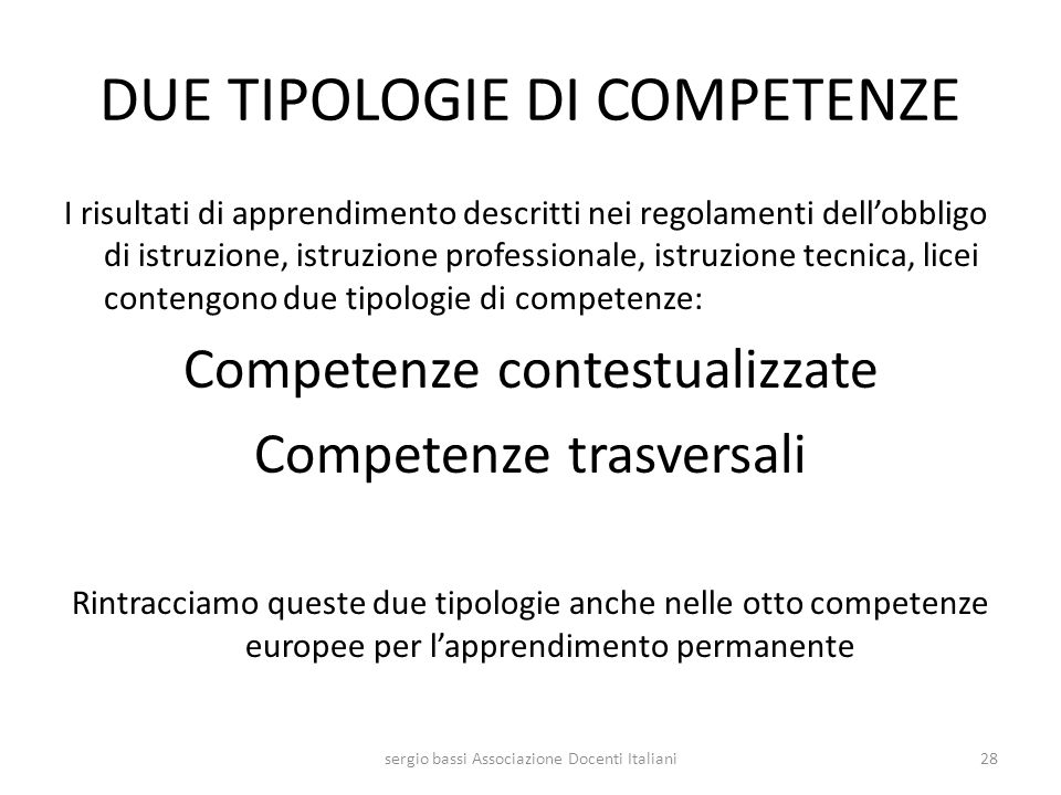 DUE TIPOLOGIE DI COMPETENZE