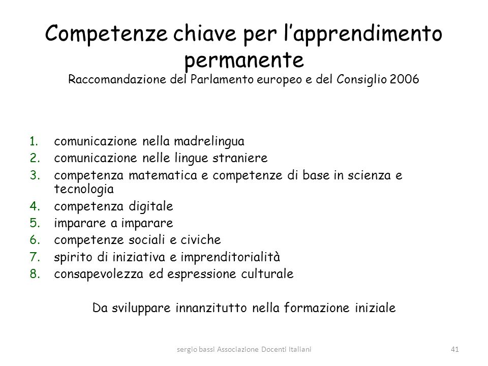 Competenze chiave per l'apprendimento permanente Raccomandazione del Parlamento europeo e del Consiglio 2006