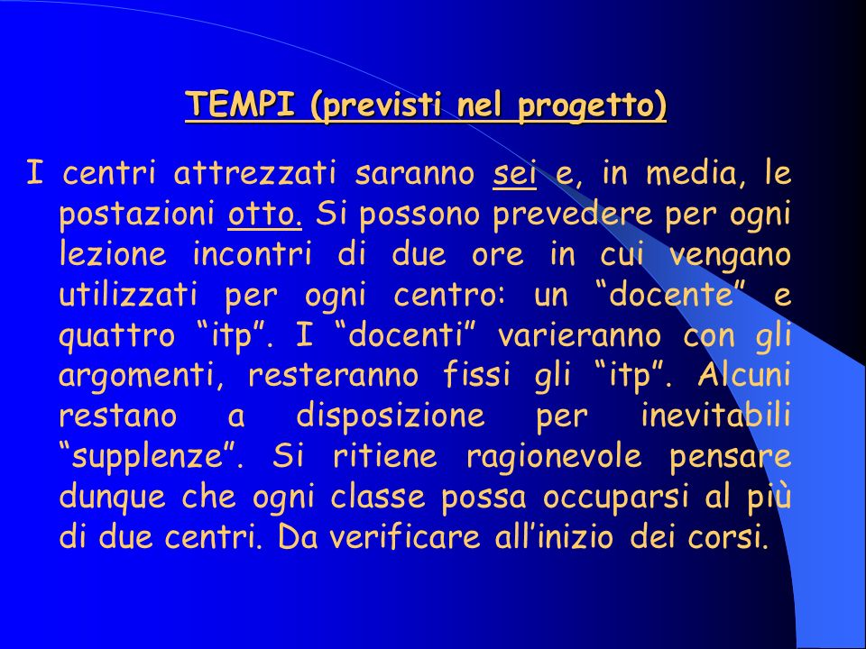 TEMPI (previsti nel progetto)