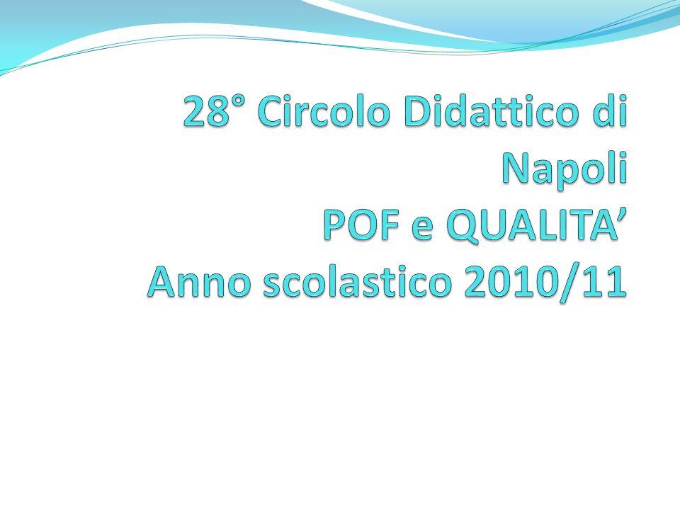 28° Circolo Didattico di Napoli POF e QUALITA' Anno scolastico 2010/11