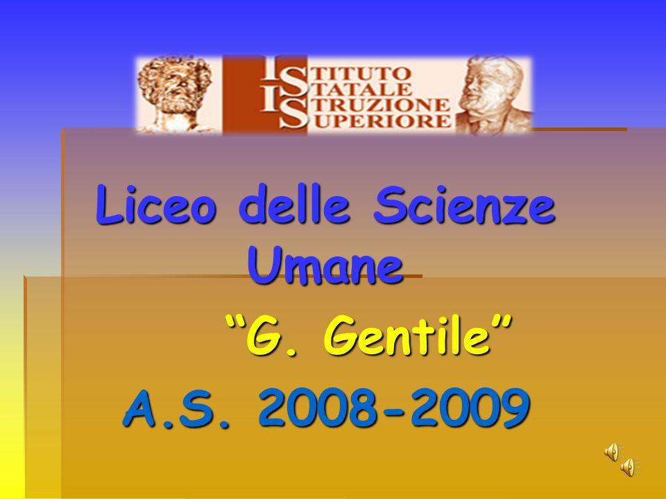 Liceo delle Scienze Umane G. Gentile A.S. 2008-2009