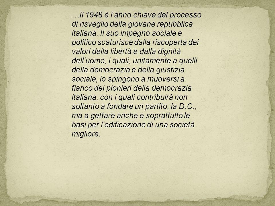 …Il 1948 è l'anno chiave del processo di risveglio della giovane repubblica italiana.