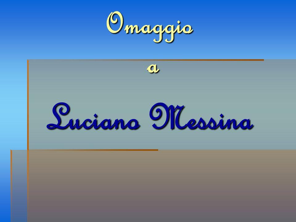 Omaggio a Luciano Messina