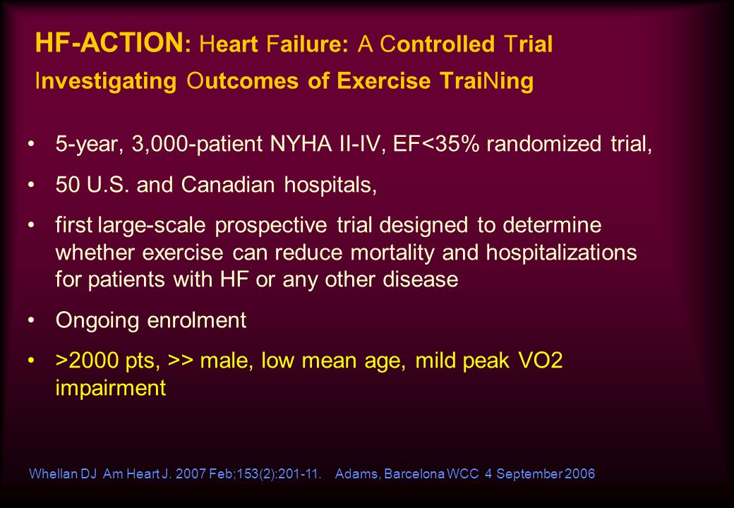 HF-ACTION: Heart Failure: A Controlled Trial Investigating Outcomes of Exercise TraiNing