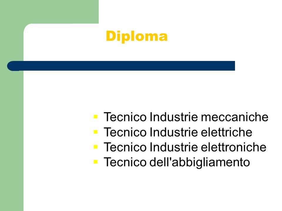 Diploma Tecnico Industrie meccaniche Tecnico Industrie elettriche