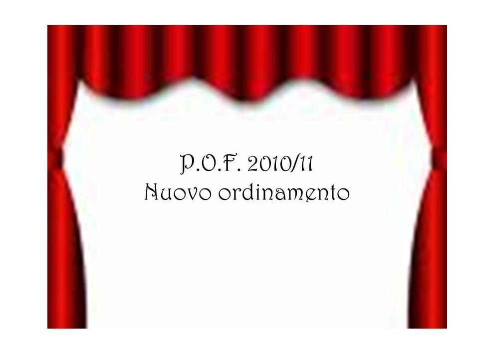 P.O.F. 2010/11 Nuovo ordinamento