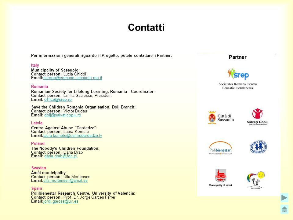 Contatti Per informazioni generali riguardo il Progetto, potete contattare i Partner: Italy.