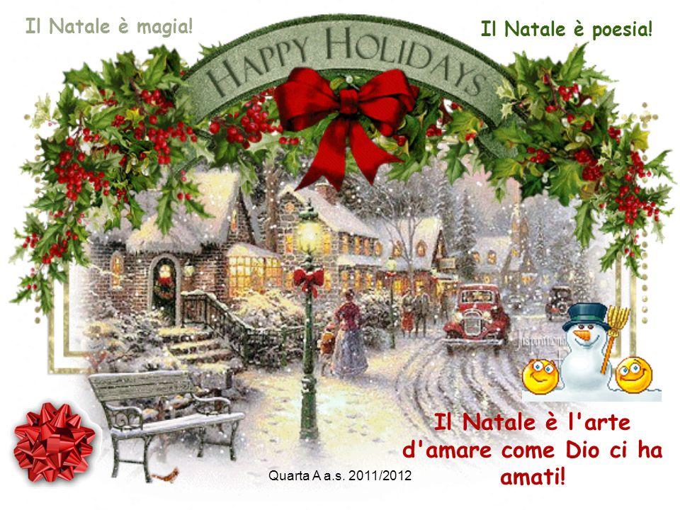 Il Natale è l arte d amare come Dio ci ha amati!