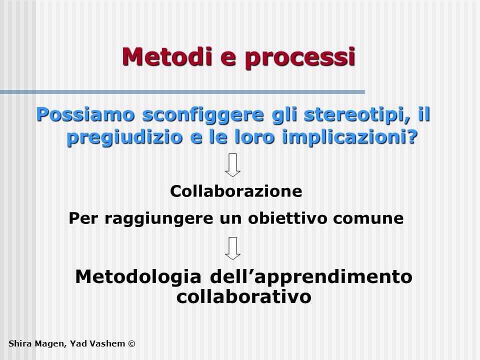 Metodi e processi Possiamo sconfiggere gli stereotipi, il pregiudizio e le loro implicazioni Collaborazione.