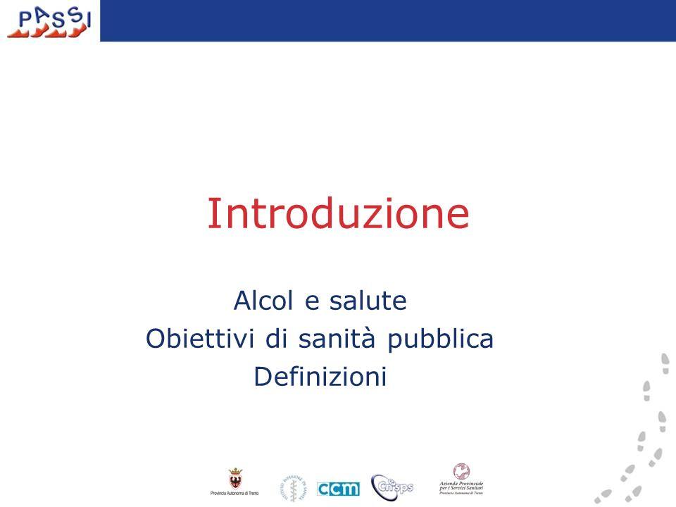 Alcol e salute Obiettivi di sanità pubblica Definizioni