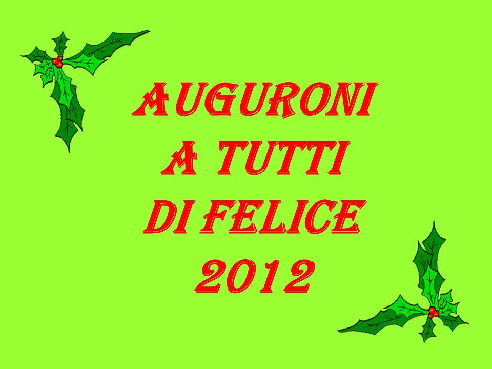 AUGURONI A TUTTI DI FELICE 2012