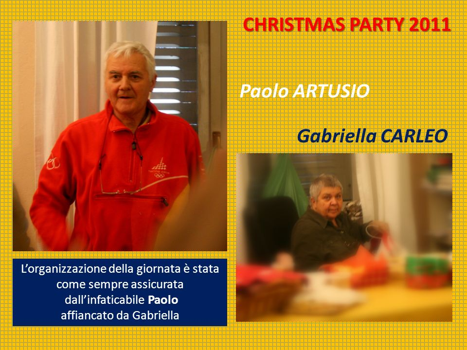 CHRISTMAS PARTY 2011 Paolo ARTUSIO Gabriella CARLEO