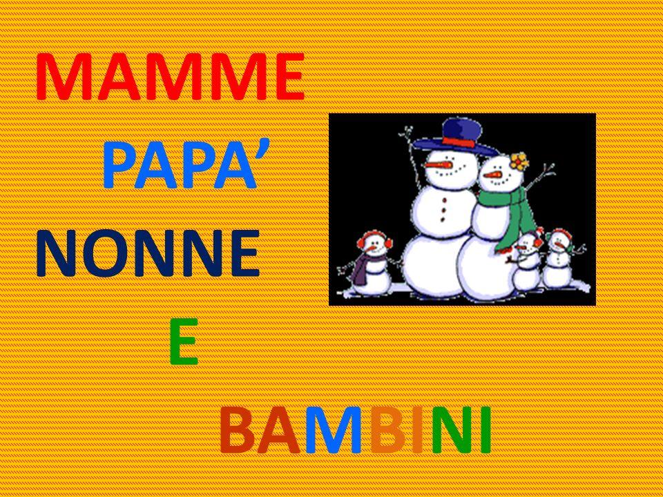 MAMME PAPA' NONNE E BAMBINI