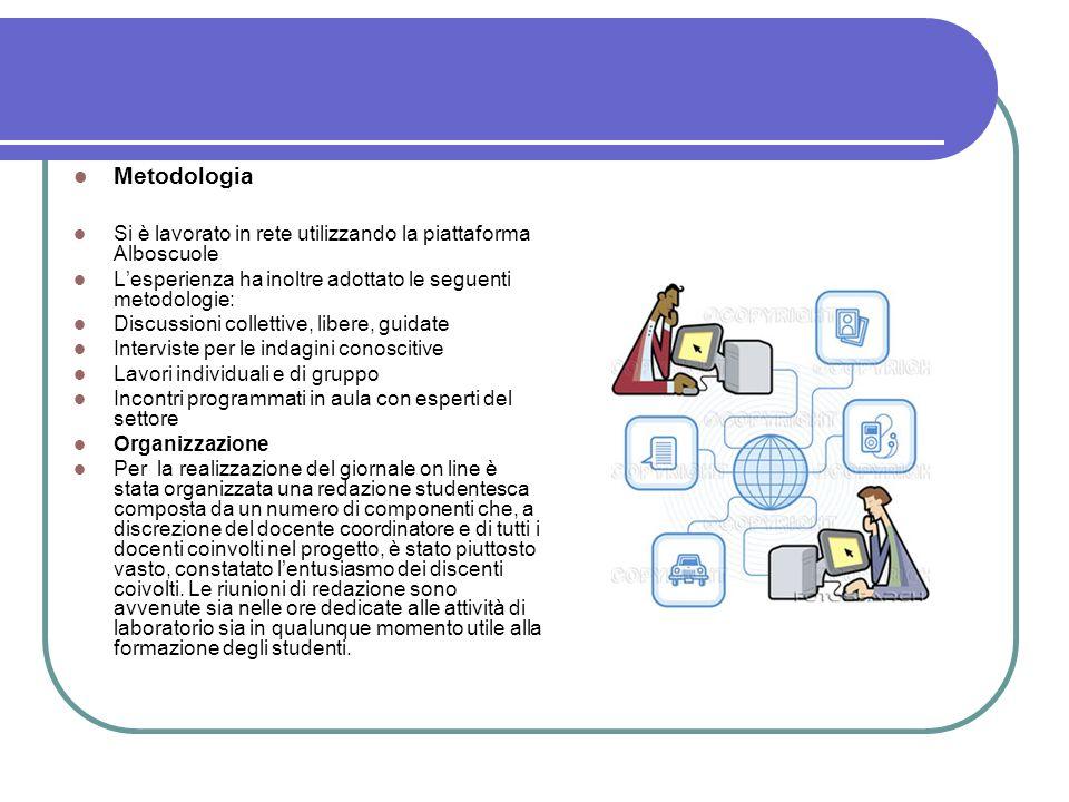 Metodologia Si è lavorato in rete utilizzando la piattaforma Alboscuole. L'esperienza ha inoltre adottato le seguenti metodologie: