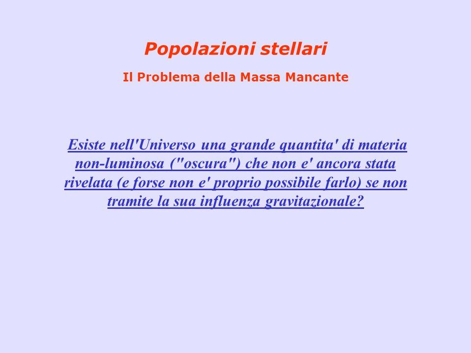 Popolazioni stellari Il Problema della Massa Mancante