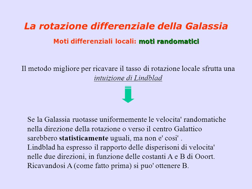 La rotazione differenziale della Galassia Moti differenziali locali: moti randomatici