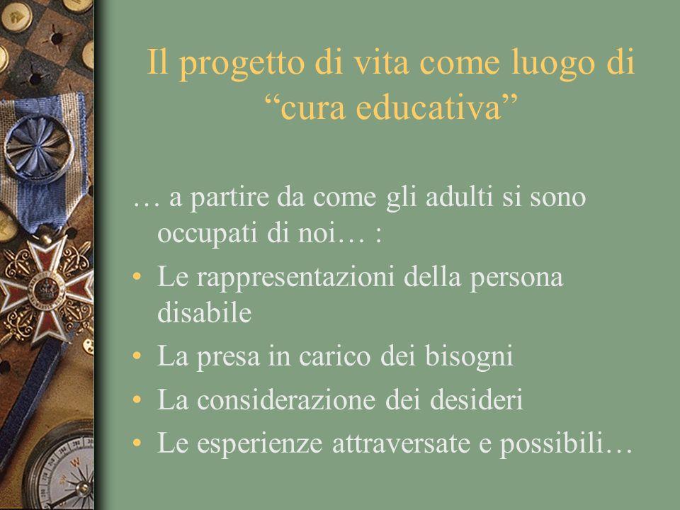 Il progetto di vita come luogo di cura educativa