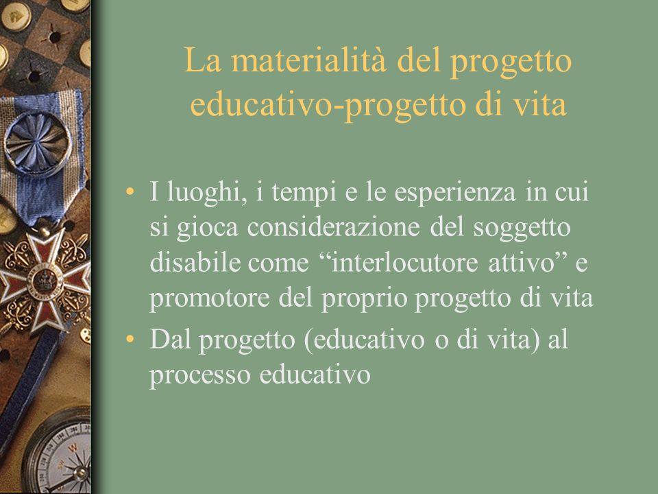 La materialità del progetto educativo-progetto di vita