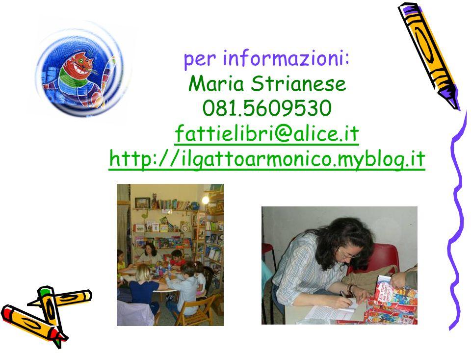 per informazioni: Maria Strianese 081.5609530 fattielibri@alice.it http://ilgattoarmonico.myblog.it