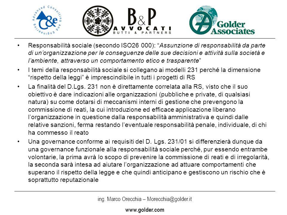 Responsabilità sociale (secondo ISO26 000): Assunzione di responsabilità da parte di un'organizzazione per le conseguenze delle sue decisioni e attività sulla società e l'ambiente, attraverso un comportamento etico e trasparente