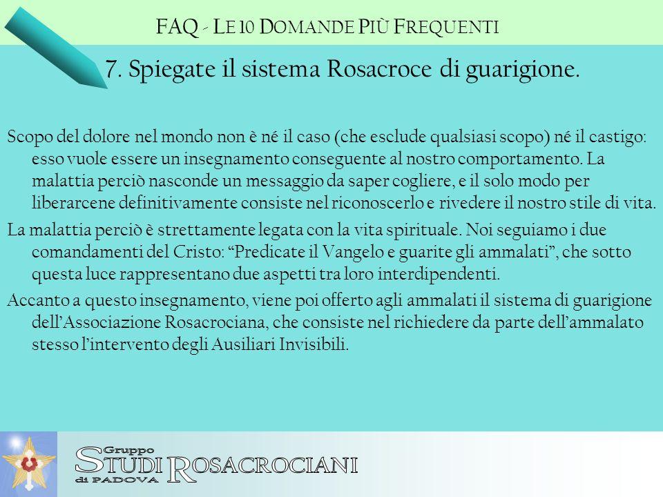 S R 7. Spiegate il sistema Rosacroce di guarigione.