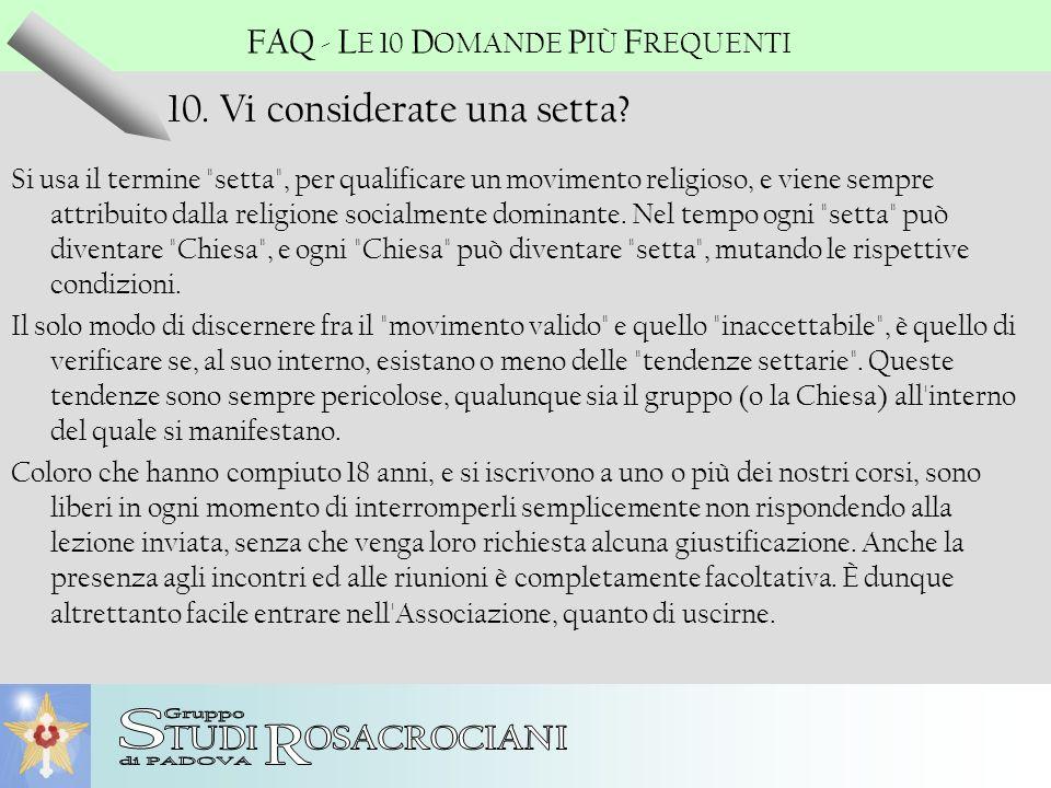 S R 10. Vi considerate una setta FAQ - LE 10 DOMANDE PIÙ FREQUENTI