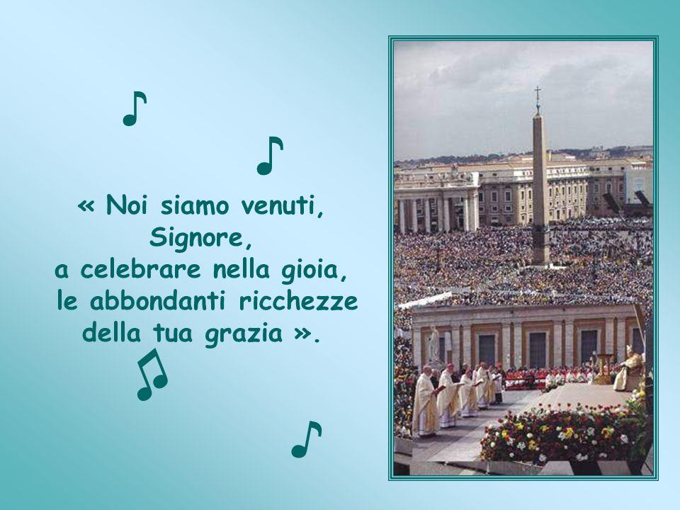 ♪ ♫ ♪ ♪ « Noi siamo venuti, Signore, a celebrare nella gioia,