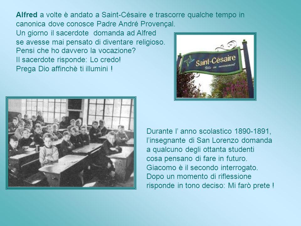 Alfred a volte è andato a Saint-Césaire e trascorre qualche tempo in canonica dove conosce Padre André Provençal.
