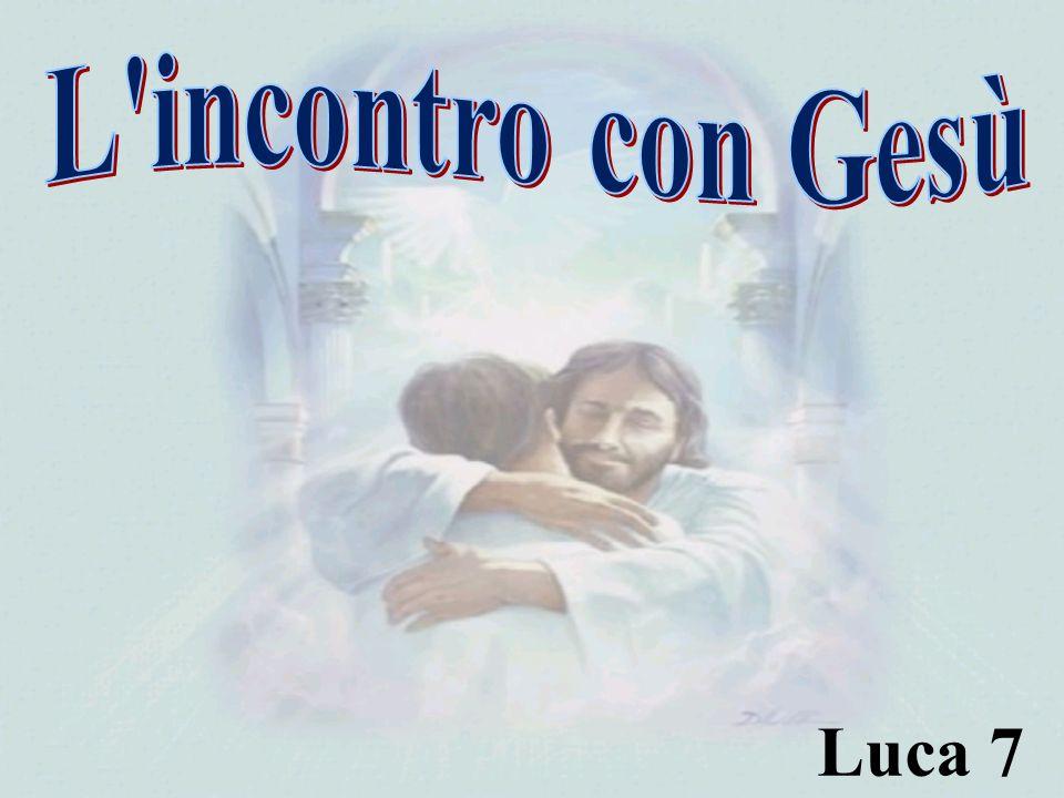 L incontro con Gesù Luca 7