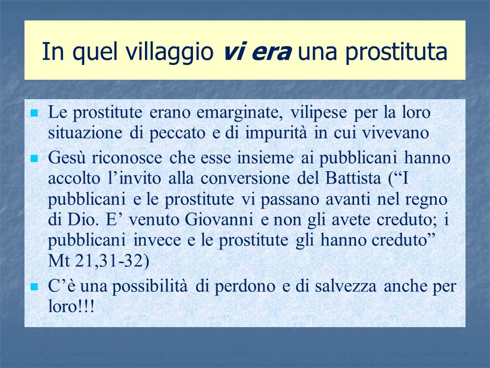 In quel villaggio vi era una prostituta