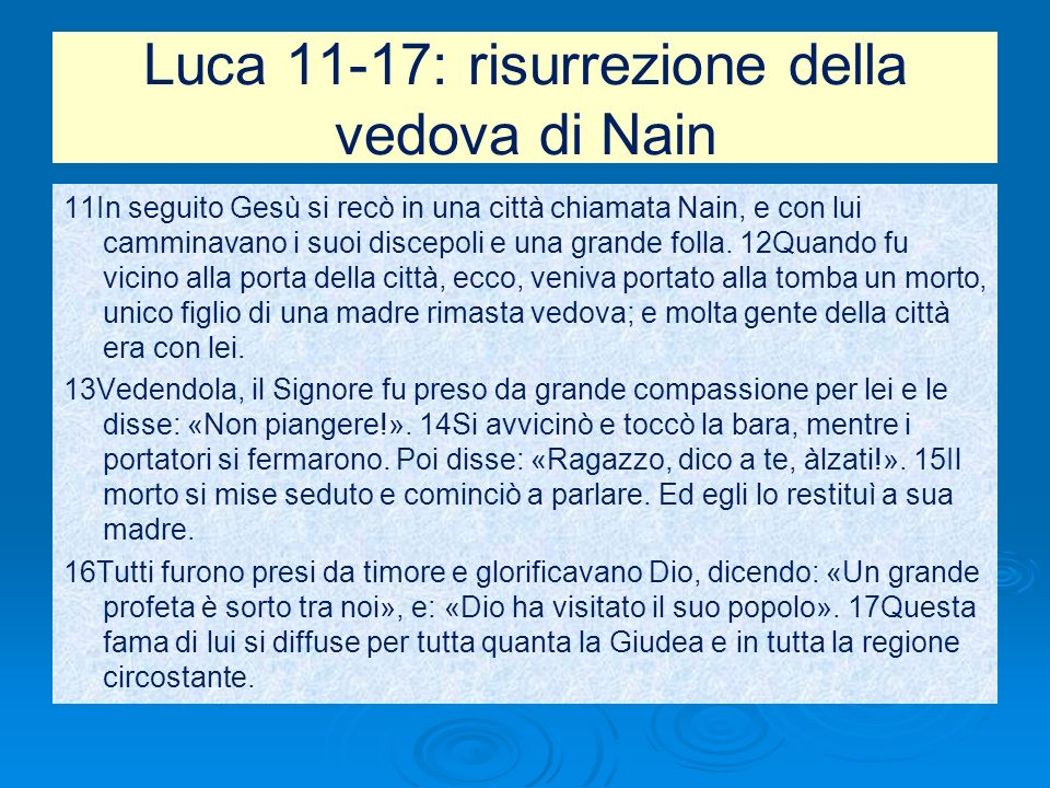 Luca 11-17: risurrezione della vedova di Nain