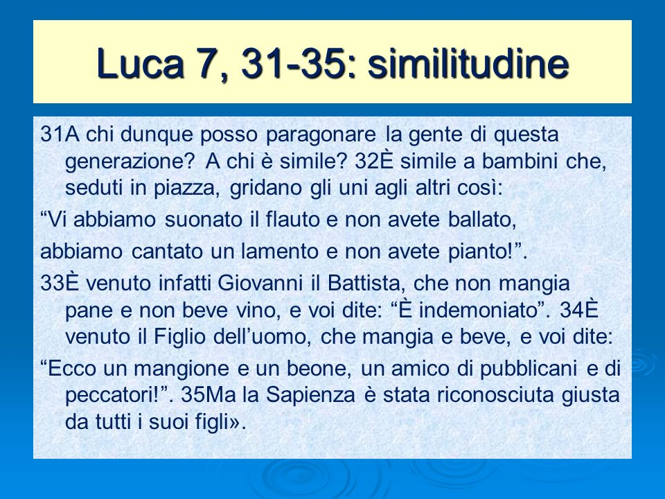 Luca 7, 31-35: similitudine