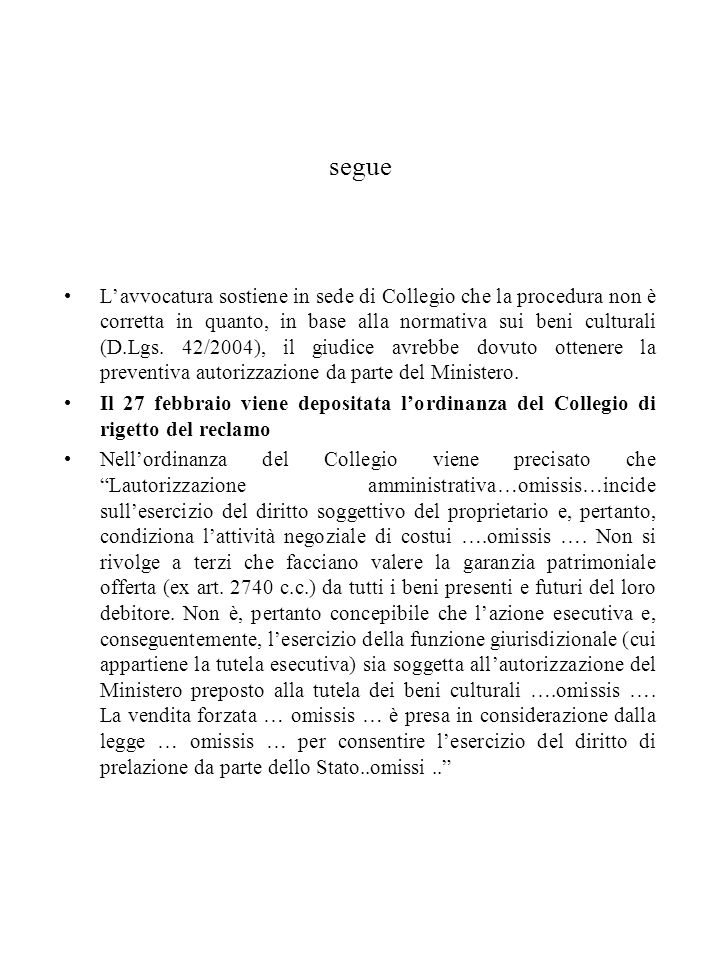 segue In data 12 dicembre 2006, il G.E. emana il dispositivo con il quale rigetta il ricorso dell'Associazione.