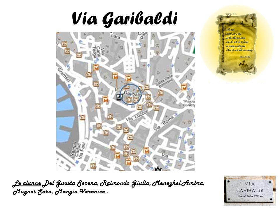 Via Garibaldi Le alunne Del Guasta Serena, Raimondo Giulia, Meneghel Ambra, Mugnos Sara, Mangia Veronica .