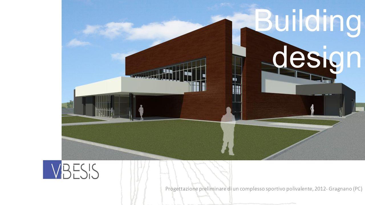 Building design Progettazione preliminare di un complesso sportivo polivalente, 2012- Gragnano (PC)
